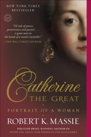 Catherine the Great: Portrait of a Woman - Robert K. Massie Book