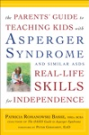 The Parents Guide To Teaching Kids With Asperger Syndrome And Similar ASDs Real-Life Skills For Independence