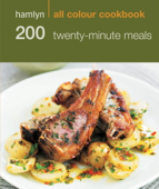 Hamlyn All Colour Cookery: 200 Twenty-Minute Meals