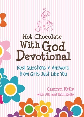 Camryn Kelly, Erin Kelly & Jill Kelly - Hot Chocolate With God Devotional