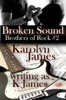 Broken Sound (Chasing Cross Book Two) (A Brothers of Rock Novel)