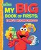 My Big Book of Firsts: Elmo's Neighborhood (Sesame Street)