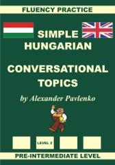 Hungarian-English, Simple Hungarian, Conversational Topics, Pre-Intermediate Level
