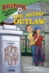 Ballpark Mysteries 4 The Astro Outlaw