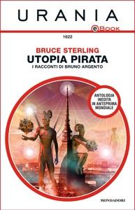Utopia pirata - I racconti di Bruno Argento (Urania) Book Cover