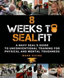 8 Weeks to SEALFIT da Mark Divine