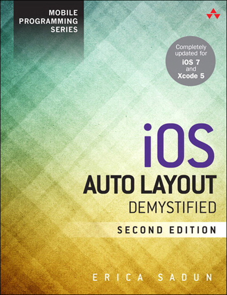 iOS Auto Layout Demystified, 2/e