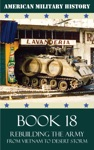 American Military History - Book 18 Rebuilding The Army From Vietnam To Desert Storm