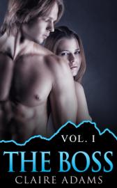 The Boss 1 (The Boss Romance Series - Book #1) - Claire Adams book summary