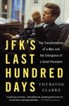 JFKs Last Hundred Days