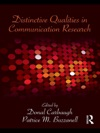 Distinctive Qualities In Communication Research