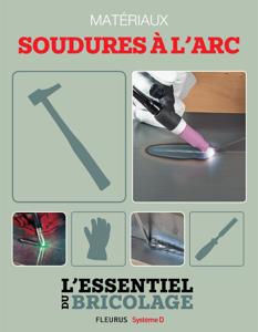 Techniques de base - Matériaux : soudures à l'arc (L'essentiel du bricolage) La couverture du livre martien