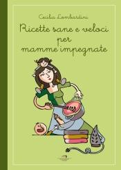 Ricette sane e veloci per mamme impegnate
