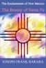 The Enchantment Of New Mexico The Beauty Of Santa Fe