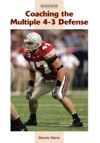 Coaching The Multiple 4-3 Defense 2nd Edition