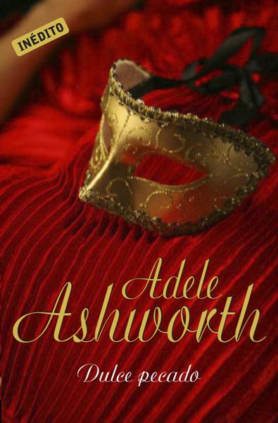 Dulce pecado (El duque 1) by Adele Ashworth