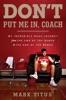 Don't Put Me In, Coach