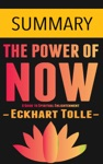 The Power Of Now A Guide To Spiritual Enlightenment By Eckhart Tolle -- Summary