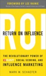 Return On Influence The Revolutionary Power Of Klout Social Scoring And Influence Marketing