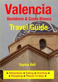 Valencia, Benidorm & Costa Blanca Travel Guide