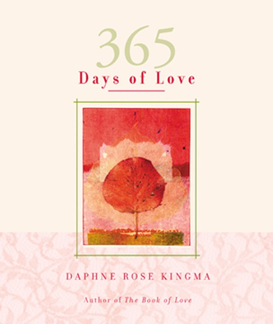 365 Days of Love by Daphne Rose Kingma on Apple Books