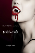 Traicionada (Libro # 3 del Diario de un Vampiro) Book Cover
