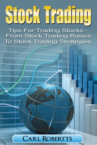Stock Trading: Tips for Trading Stocks - From Stock Trading for Beginners to Stock Trading Strategies Book Review