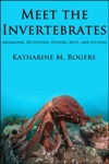 Meet The Invertebrates Anemones Octopuses Spiders Ants And Others