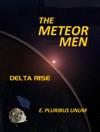 The Meteor Men Delta Rise