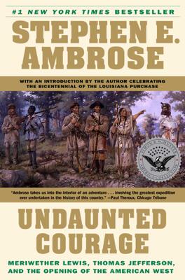 Undaunted Courage - Stephen E. Ambrose book