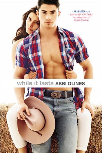 Abbi Glines - While It Lasts