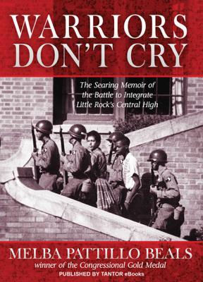 Warriors Don't Cry - Melba Pattillo Beals book