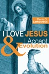 I Love Jesus  I Accept Evolution