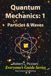 Quantum Mechanics 1 Particles  Waves