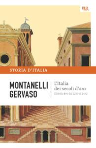L'Italia dei secoli d'oro - Il Medio Evo dal 1250 al 1492 Copertina del libro