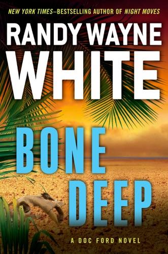 Randy Wayne White - Bone Deep