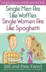 Single Men Are Like WafflesSingle Women Are Like Spaghetti