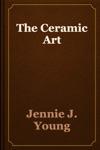The Ceramic Art
