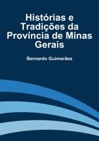 Histórias e Tradições da Província de Minas Gerais