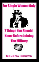 For Single Women Only:  7 Things You Should Know Before Joining the Military