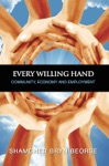 Every Willing Hand Community Economy And Employment