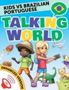 Kids Vs Brazilian Portuguese Talking World Enhanced Version