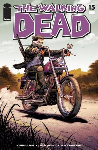 Robert Kirkman, Charlie Adlard, Cliff Rathburn & Tony Moore - The Walking Dead #15