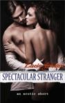 Spectacular Stranger