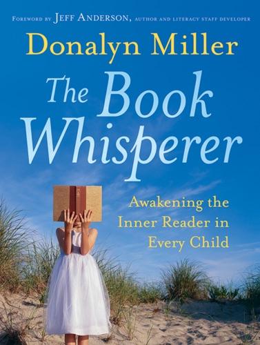 Donalyn Miller & Jeff Anderson - The Book Whisperer.