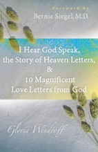 I Hear God Speak, The Story Of Heaven Letters, & 10 Magnificent Love Letters From God