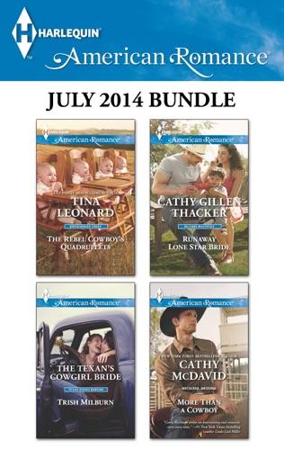 Tina Leonard, Trish Milburn, Cathy Gillen Thacker & Cathy McDavid - Harlequin American Romance July 2014 Bundle