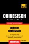 Deutsch-Chinesischer Wortschatz Fr Das Selbststudium 9000 Wrter