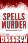Spells Murder A Todd Williams Story