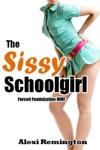 The Sissy Schoolgirl Forced Feminization MMF
